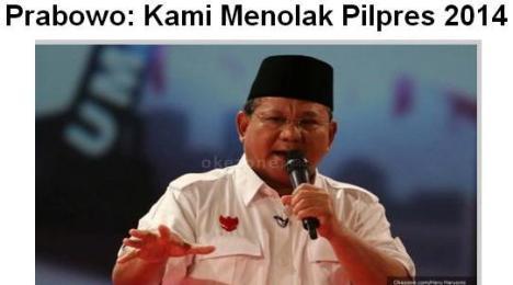 Prabowo Tolak Pilpres 2014